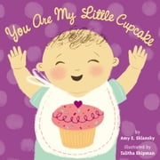 You Are My Little Cupcake ebook by Talitha Shipman,Amy E. Sklansky