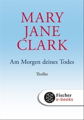 Am Morgen deines Todes - Thriller ebook by Mary Jane Clark