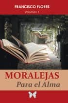 Moralejas Para El Alma ebook by Francisco Flores