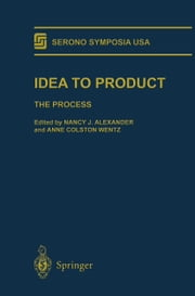 Idea to Product - The Process ebook by Nancy J. Alexander,Anne C. Wentz
