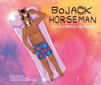 BoJack Horseman: The Art Before the Horse ebook by Chris McDonnell