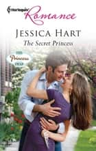 The Secret Princess ebook by Jessica Hart