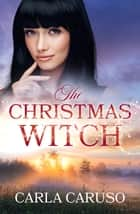 The Christmas Witch ebook by Carla Caruso