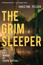 The Grim Sleeper - The Lost Women of South Central ebook by Christine Pelisek