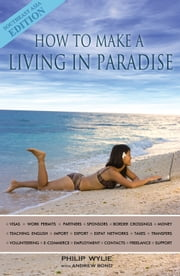 How to Make a Living in Paradise - Southeast Asia Edition ebook by Philip Wylie