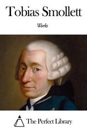 Works of Tobias Smollett ebook by Tobias Smollett