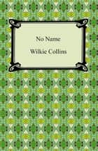 No Name ebook by Wilkie Collins