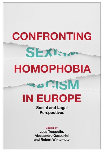 Confronting Homophobia in Europe - Social and Legal Perspectives ebook by