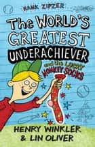 Hank Zipzer 4: The World's Greatest Underachiever and the Lucky Monkey Socks ebook by Henry Winkler and Lin Oliver