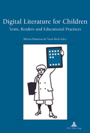 Digital Literature for Children ebook by Mireia Manresa,Neus Real