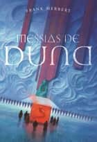Messias de Duna ebook by Frank Herbert, Maria do Carmo Zanini