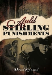 Auld Stirling Punishments ebook by David Kinnaird