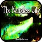 The Nameless City audiobook by Howard Phillips Lovecraft