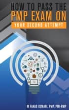 How to Pass the PMP Exam on Your Second Attempt ebook by M Fahad Usmani