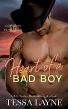 Heart of a Bad Boy - Cowboys of the Flint Hills ebook by Tessa Layne