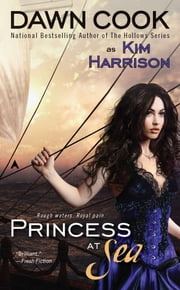 Princess at Sea ebook by Dawn Cook