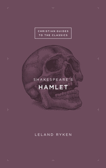 Shakespeare's Hamlet ebook by Leland Ryken