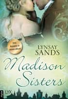 Madison Sisters - Drei Romane in einem eBook ebook by Lynsay Sands, Susanne Gerold, Antje Görnig