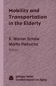 Mobility and Transportation in the Elderly ebook by Schaie, K. Warner, PhD