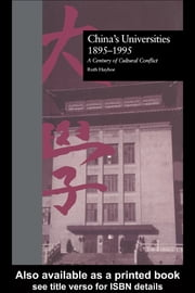 China's Universities, 1895-1995: A Century of Cultural Conflict ebook by Hayhoe, Ruth