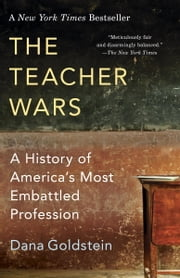 The Teacher Wars - A History of America's Most Embattled Profession ebook by Kobo.Web.Store.Products.Fields.ContributorFieldViewModel