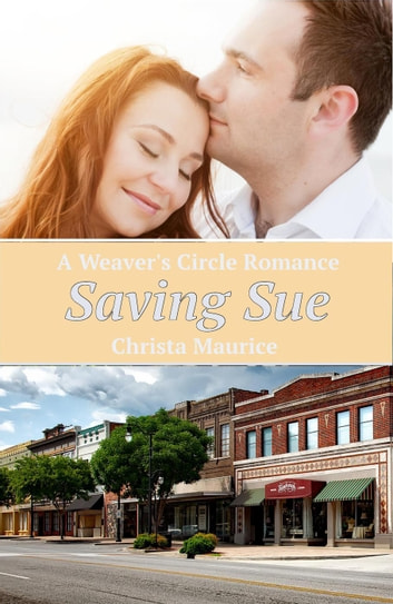 Saving Sue - Weaver's Circle, #3 ebook by Christa Maurice