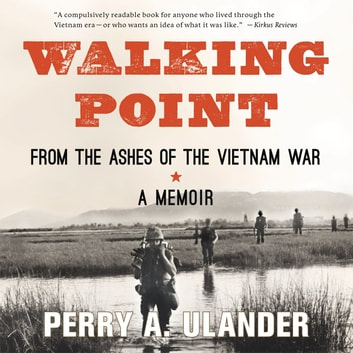 Walking Point - From the Ashes of the Vietnam War audiobook by Perry A. Ulander