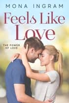 Feels Like Love ebook by