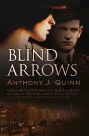 Blind Arrows ebook by Anthony Quinn