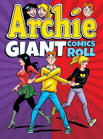 Archie Giant Comics Roll ebook by Archie Superstars