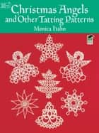 Christmas Angels and Other Tatting Patterns ebook by Monica Hahn