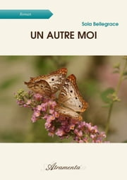 Un autre moi ebook by Sola Bellegrace