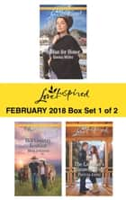 Harlequin Love Inspired February 2018 - Box Set 1 of 2 - A Man for Honor\Hill Country Reunion\The Lawman's Runaway Bride ebook by Emma Miller, Myra Johnson, Patricia Johns