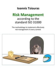 Ioannis Tsiouras - The risk management according to the standard ISO 31000 ebook by Ioannis Tsiouras