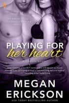 Playing For Her Heart ebook by