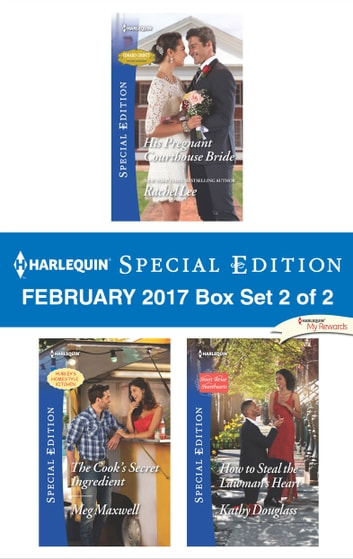 Harlequin Special Edition February 2017 Box Set 2 of 2 - An Anthology ebook by Rachel Lee,Meg Maxwell,Kathy Douglass