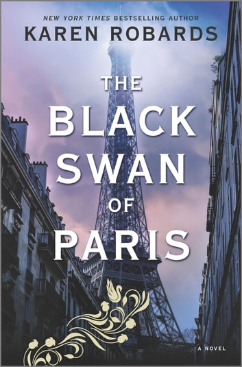 The Black Swan of Paris - A WWII Novel ebook by Karen Robards