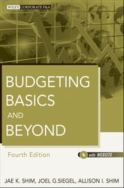Budgeting Basics and Beyond ebook by Jae K. Shim,Joel G. Siegel,Allison I. Shim