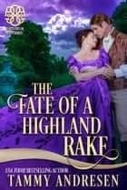 The Fate of a Highland Rake - Brethren of Stone ebook by Tammy Andresen