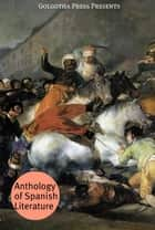 Anthology Of Spanish Literature ebook by Vincente Blasco Ibáñez,Miguel de Cervantes