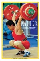 MILO: A Journal for Serious Strength Athletes, March 2011, Vol. 18, No. 4 ebook by Randall J. Strossen, Ph.D.