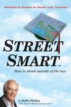 Street Smart ebook by Bobby Phillips