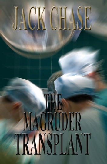 The Magruder Transplant ebook by Jack Chase