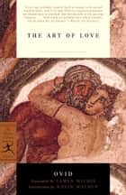 The Art of Love ebook by Ovid, James Michie, David Malouf