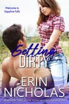 Getting Dirty eBook by Erin Nicholas