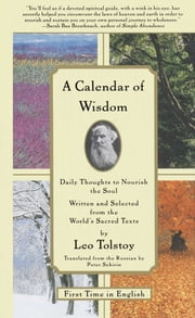 A Calendar of Wisdom - Daily Thoughts to Nourish the Soul, Written and Se ebook by Leo Tolstoy,Peter Sekirin