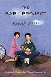 The Baby Project ebook by Sarah Ellis