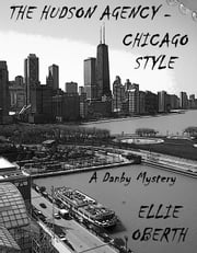 The Hudson Agency: Chicago Style ebook by Ellie Oberth
