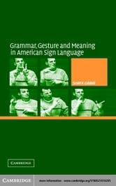 Grammar, Gesture, and Meaning in American Sign Language ebook by Liddell, Scott K.