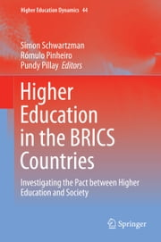 Higher Education in the BRICS Countries - Investigating the Pact between Higher Education and Society ebook by Simon Schwartzman,Rómulo Pinheiro,Pundy Pillay